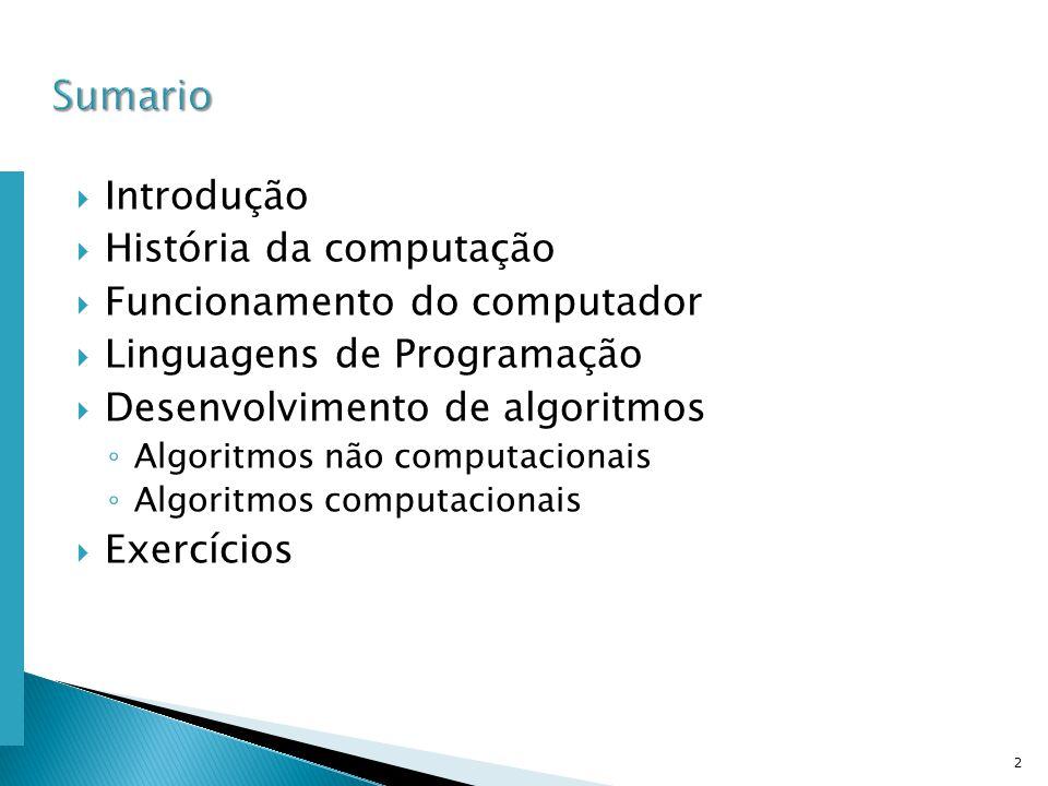 Escola Superior de Tecnologia de Tomar – Departamento de Eng. Informática Introdução História da computação Funcionamento do computador Linguagens de