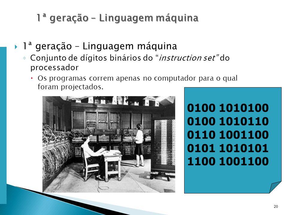 Escola Superior de Tecnologia de Tomar – Departamento de Eng. Informática 1ª geração – Linguagem máquina Conjunto de dígitos binários do instruction s