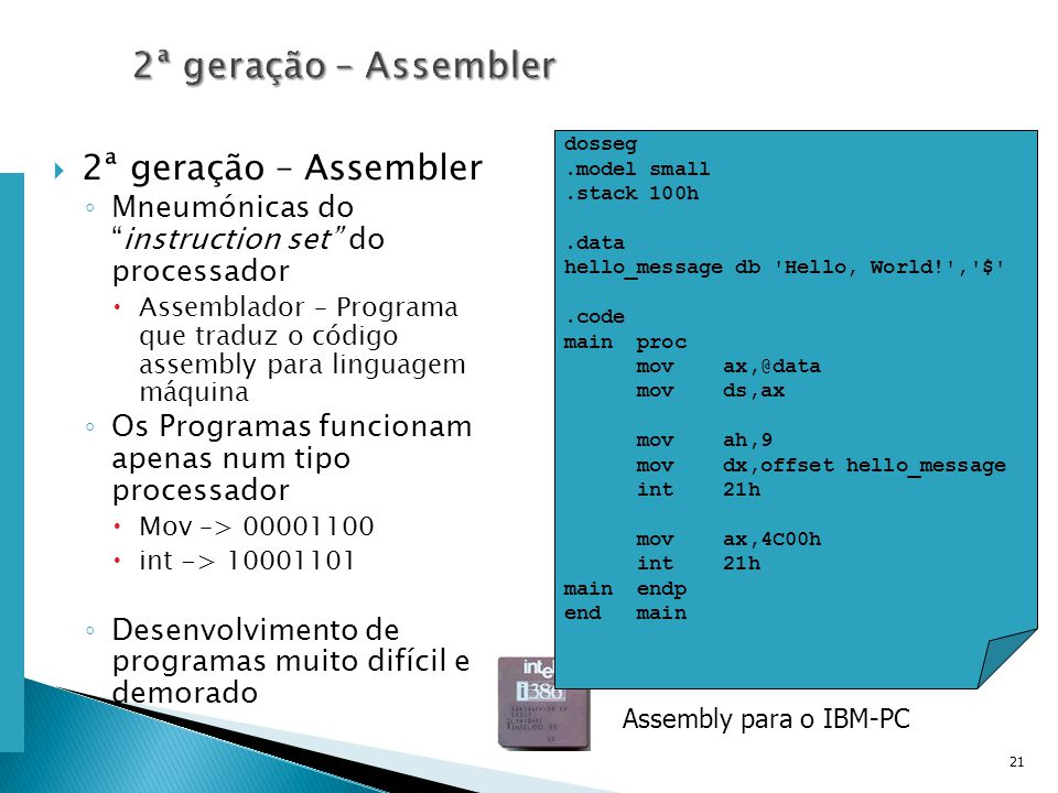 Escola Superior de Tecnologia de Tomar – Departamento de Eng. Informática 2ª geração – Assembler Mneumónicas doinstruction set do processador Assembla