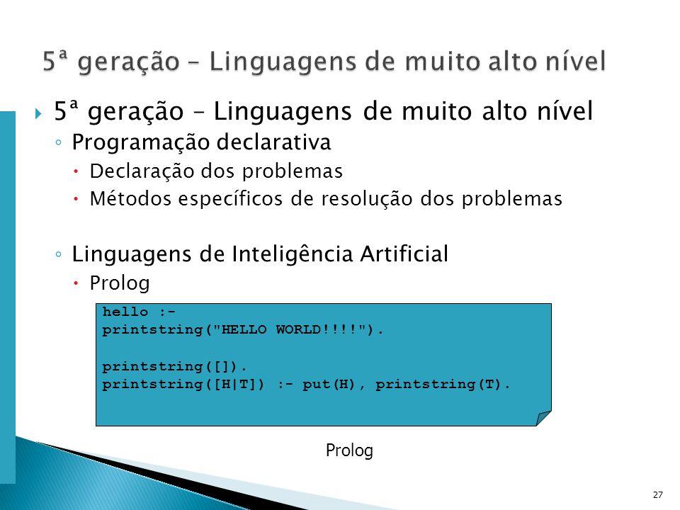Escola Superior de Tecnologia de Tomar – Departamento de Eng. Informática 5ª geração – Linguagens de muito alto nível Programação declarativa Declaraç