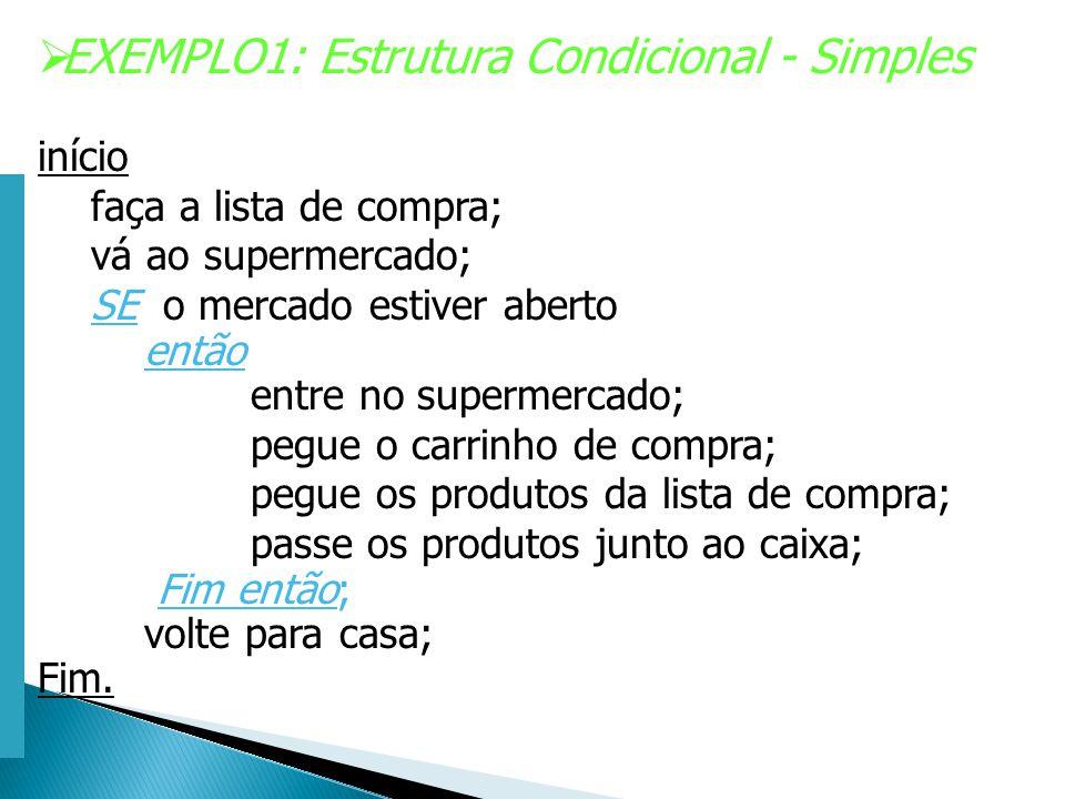Escola Superior de Tecnologia de Tomar – Departamento de Eng. Informática EXEMPLO1: Estrutura Condicional - Simples início faça a lista de compra; vá
