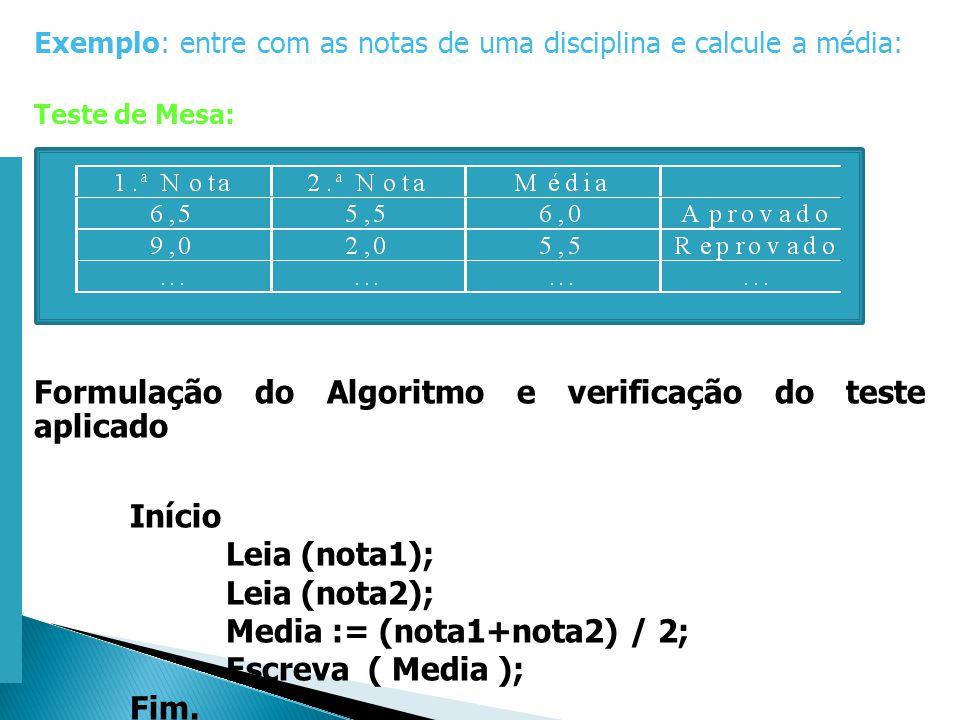 Escola Superior de Tecnologia de Tomar – Departamento de Eng. Informática Exemplo: entre com as notas de uma disciplina e calcule a média: Teste de Me