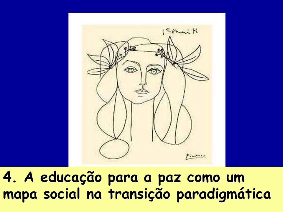 14 4. A educação para a paz como um mapa social na transição paradigmática