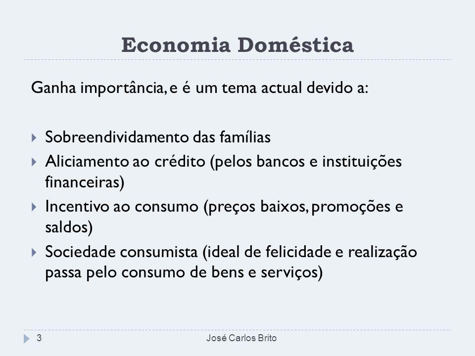 Economia Doméstica Ganha importância, e é um tema actual devido a: Sobreendividamento das famílias Aliciamento ao crédito (pelos bancos e instituições