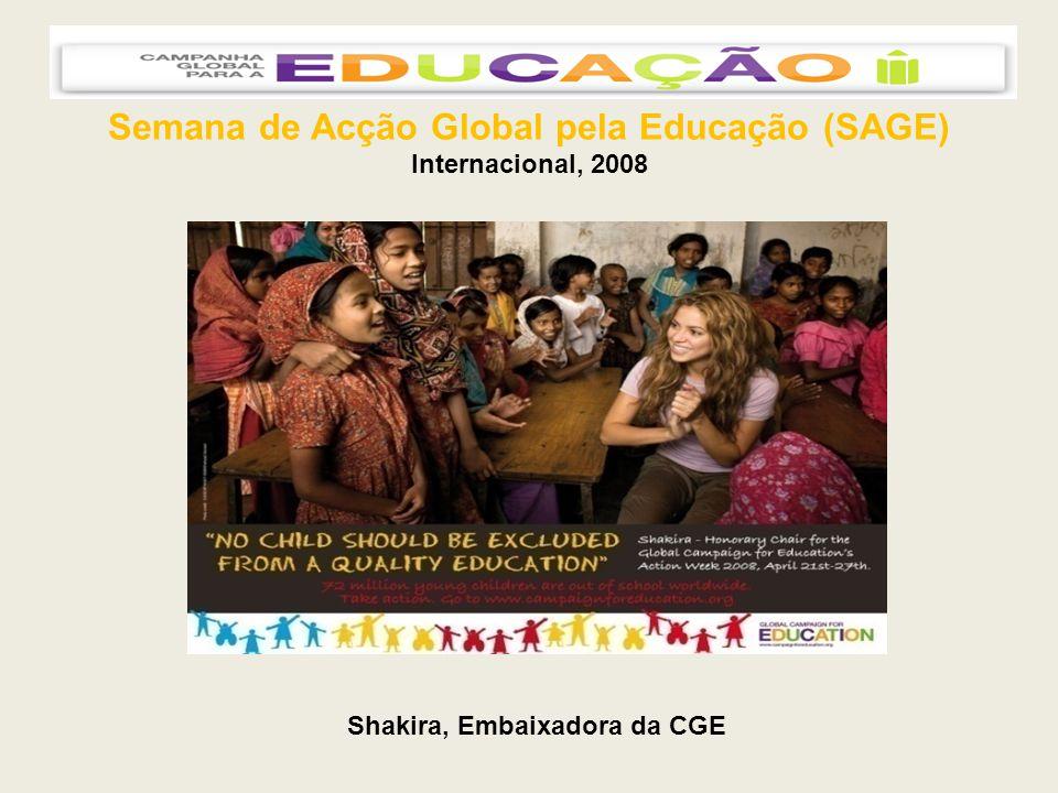 Semana de Acção Global pela Educação (SAGE) Internacional, 2008 Shakira, Embaixadora da CGE