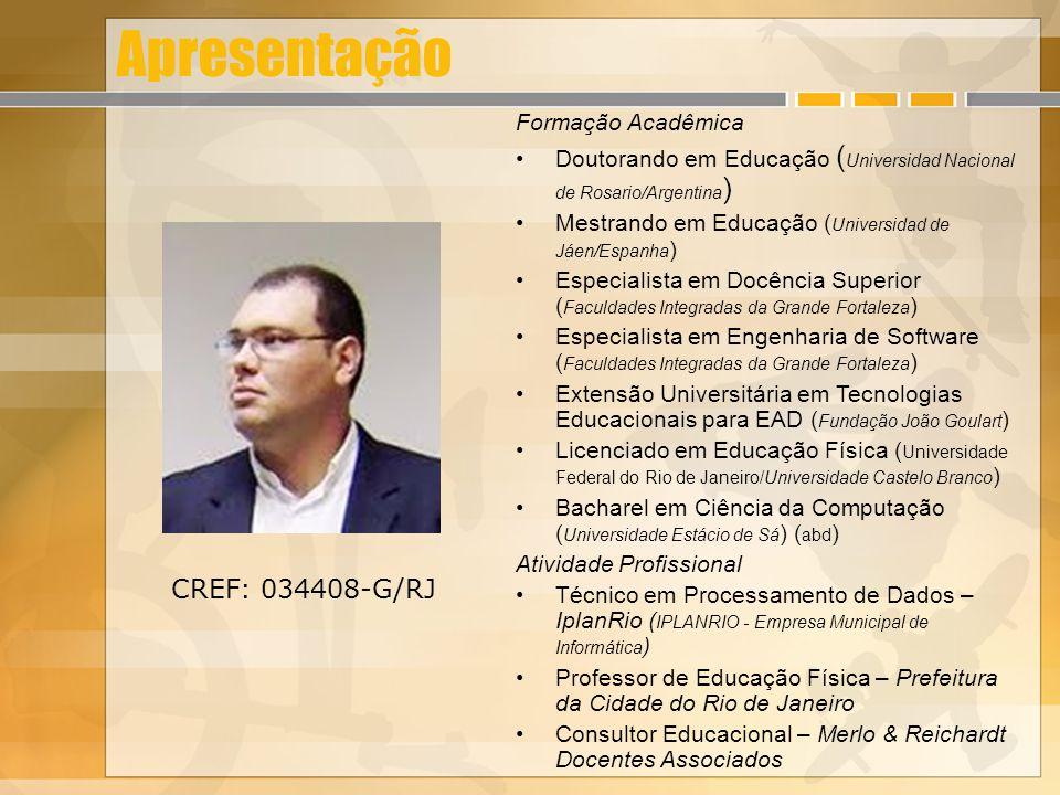 Apresentação Formação Acadêmica Doutorando em Educação ( Universidad Nacional de Rosario/Argentina ) Mestrando em Educação ( Universidad de Jáen/Espan