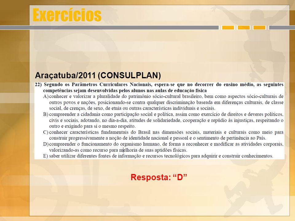 Exercícios Araçatuba/2011 (CONSULPLAN) Resposta: D