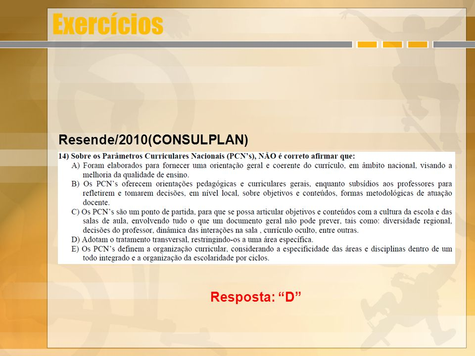 Exercícios Resende/2010(CONSULPLAN) Resposta: D