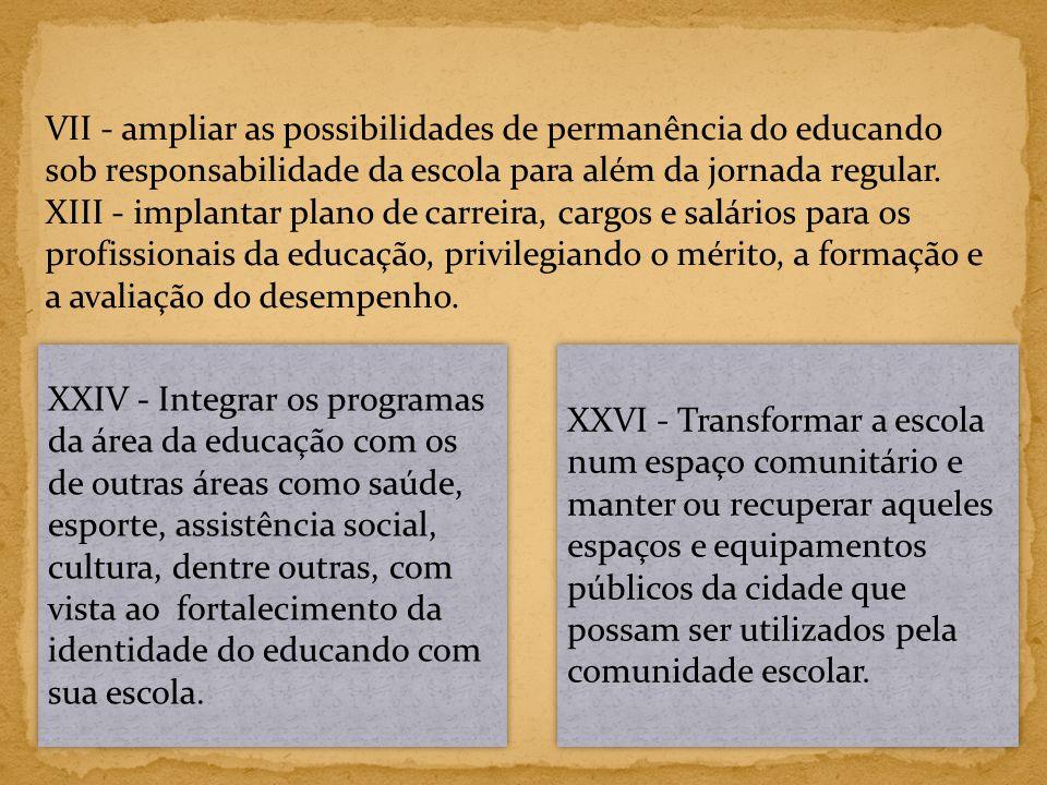 XXVII - Firmar parcerias externas à comunidade escolar, visando a melhoria da infra- estrutura da escola ou a promoção de projetos socioculturais e ações educativas.