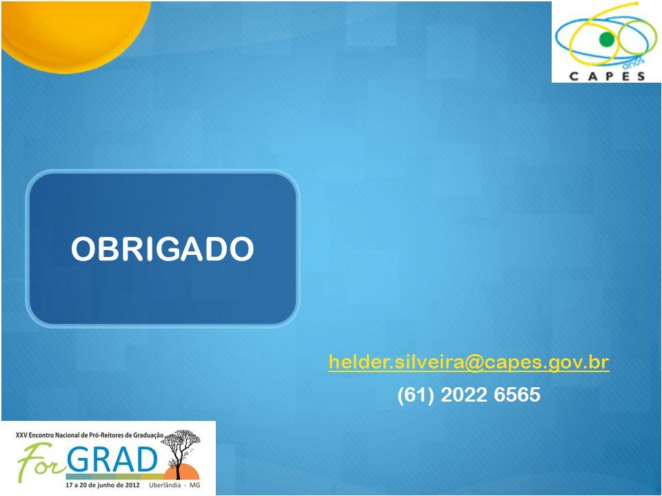 OBRIGADO helder.silveira@capes.gov.br (61) 2022 6565