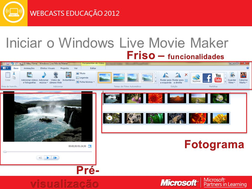 WEBCASTS EDUCAÇÃO 2012 Iniciar o Windows Live Movie Maker