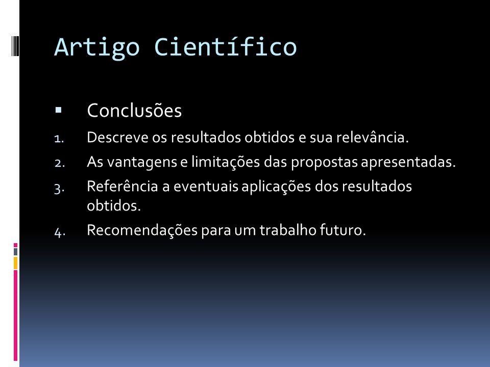 Artigo Científico Conclusões 1.Descreve os resultados obtidos e sua relevância.
