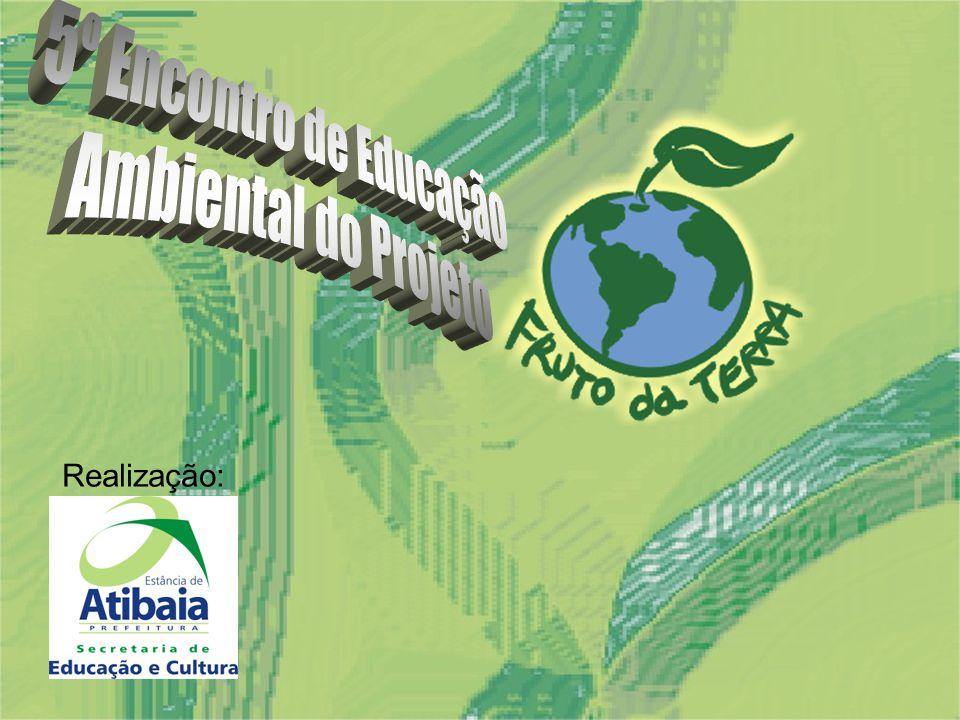Design: Alexandre Costa 5º Encontro de Educação Ambiental do Projeto Realização: