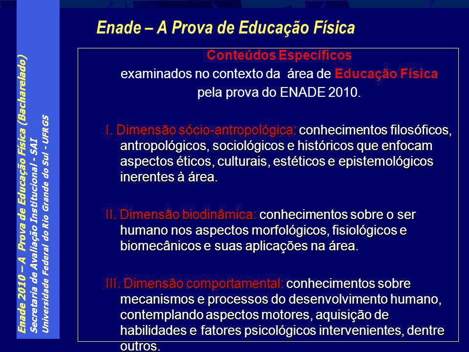 Enade 2010 – A Prova de Educação Física (Bacharelado) Secretaria de Avaliação Institucional - SAI Universidade Federal do Rio Grande do Sul - UFRGS Co