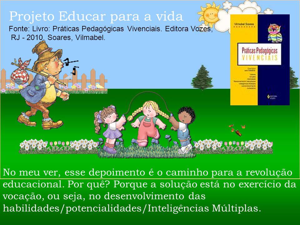 No meu ver, esse depoimento é o caminho para a revolução educacional.