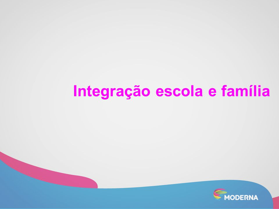 Integração escola e família
