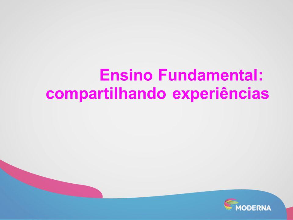 Ensino Fundamental: compartilhando experiências