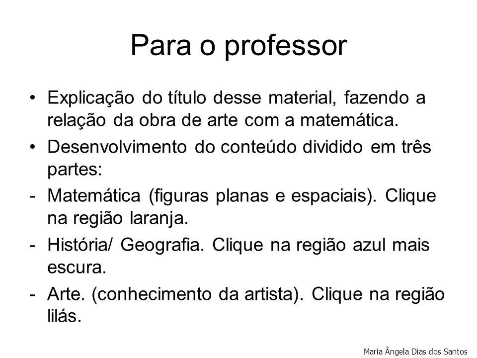 Arte na matemática! Maria Ângela Dias dos Santos