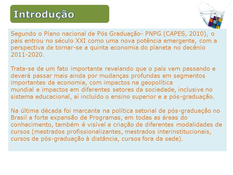 Segundo o Plano nacional de Pós Graduação- PNPG (CAPES, 2010), o país entrou no século XXI como uma nova potência emergente, com a perspectiva de tornar-se a quinta economia do planeta no decênio 2011-2020.