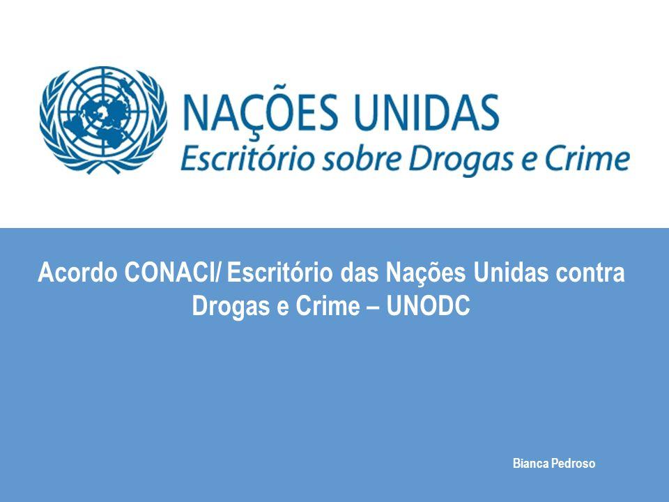 Agenda Convenção das Nações Unidas Contra a Corrupção Projeto de cooperação técnica com a Controladoria Geral da União - CGU Carta acordo CONACI - UNODC