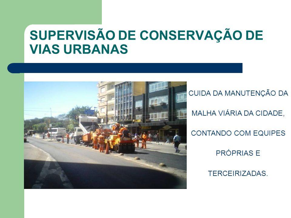 SUPERVISÃO DE CONSERVAÇÃO DE VIAS URBANAS CUIDA DA MANUTENÇÃO DA MALHA VIÁRIA DA CIDADE, CONTANDO COM EQUIPES PRÓPRIAS E TERCEIRIZADAS.