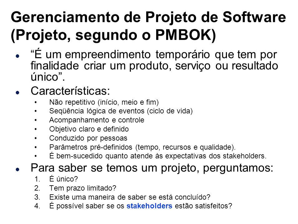 Gerenciamento de Projeto de Software (Projeto, segundo o PMBOK) l É um empreendimento temporário que tem por finalidade criar um produto, serviço ou r