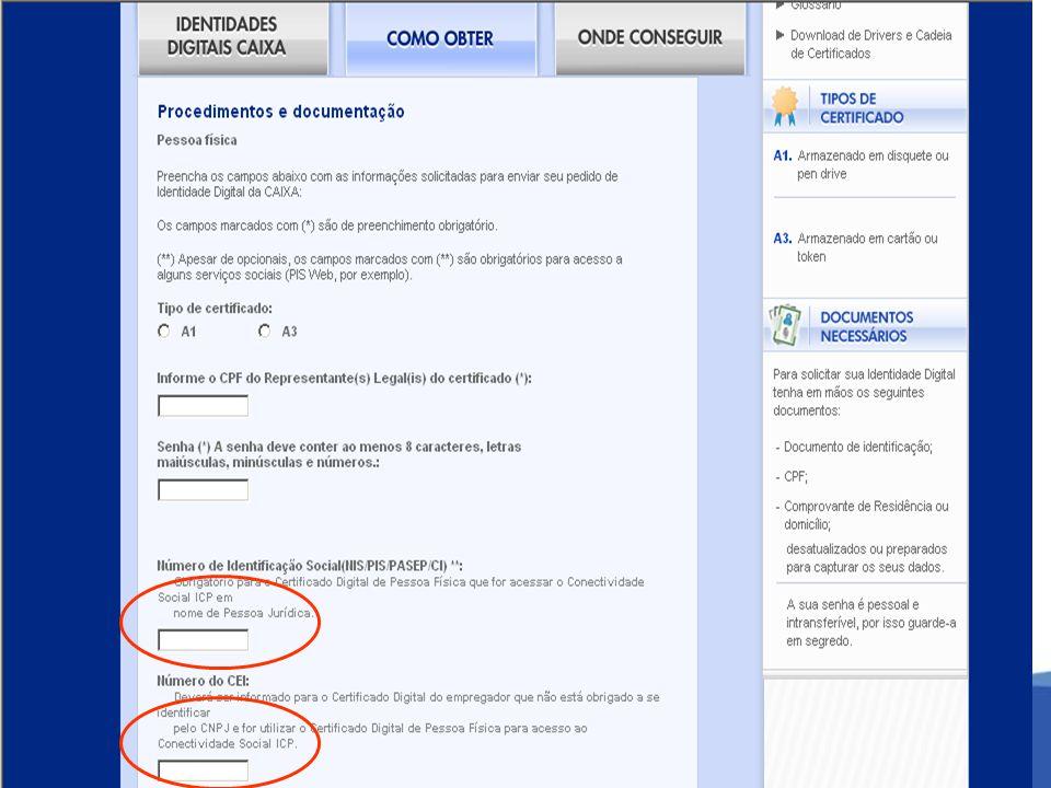 Empregado Certificado PF CPF CERTIFICADO PJ CNPJ MATRIZ CERTIFICADO PJ CNPJ FILIAL Empregado Certificado PF CPF SITUAÇÃO 4 MATRIZ e FILIAIS CERTIFICADO PJ CNPJ FILIAL CERTIFICADO PJ CNPJ FILIAL Empregado Certificado PF CPF