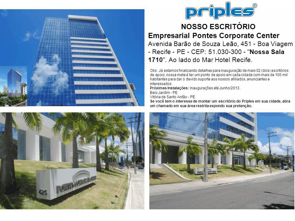 NOSSO ESCRITÓRIO Empresarial Pontes Corporate Center Avenida Barão de Souza Leão, 451 - Boa Viagem - Recife - PE - CEP: 51.030-300 -