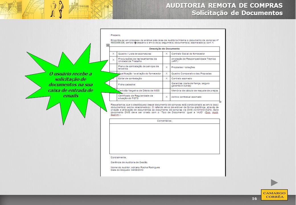 16 AUDITORIA REMOTA DE COMPRAS Solicitação de Documentos O usuário recebe a solicitação de documentos na sua caixa de entrada de emails