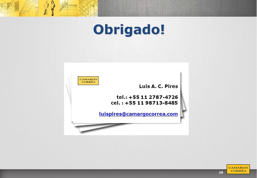 28 Obrigado! Luís A. C. Pires tel.: +55 11 2787-4726 cel. : +55 11 98713-8485 luispires@camargocorrea.com