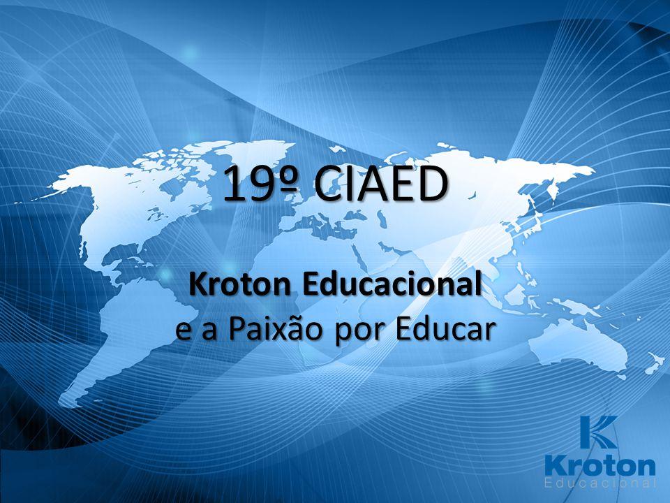 19º CIAED Kroton Educacional e a Paixão por Educar