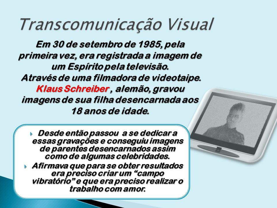 Em 30 de setembro de 1985, pela primeira vez, era registrada a imagem de um Espírito pela televisão. Através de uma filmadora de videotaipe. Através d