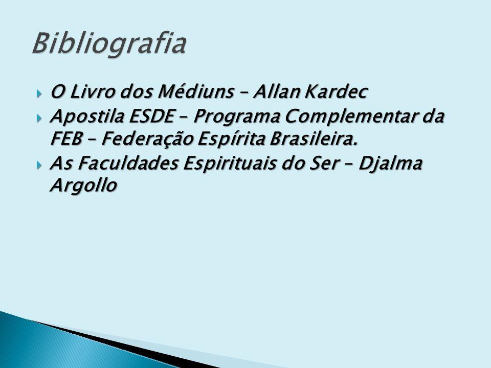 O Livro dos Médiuns – Allan Kardec O Livro dos Médiuns – Allan Kardec Apostila ESDE – Programa Complementar da FEB – Federação Espírita Brasileira. Ap