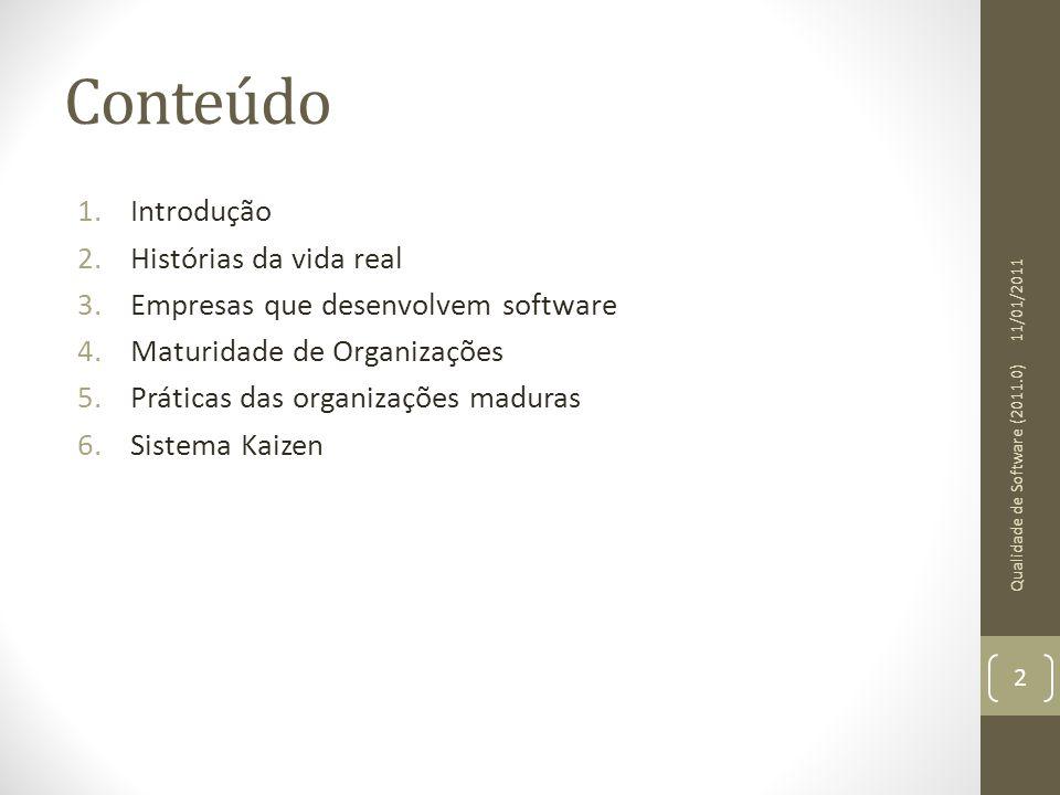 Introdução Maneira como as pessoas trabalham tem impacto decisivo nos resultados obtidos Trabalho é não repetitivo Administrar isso não é trivial 11/01/2011 Qualidade de Software (2011.0) 3