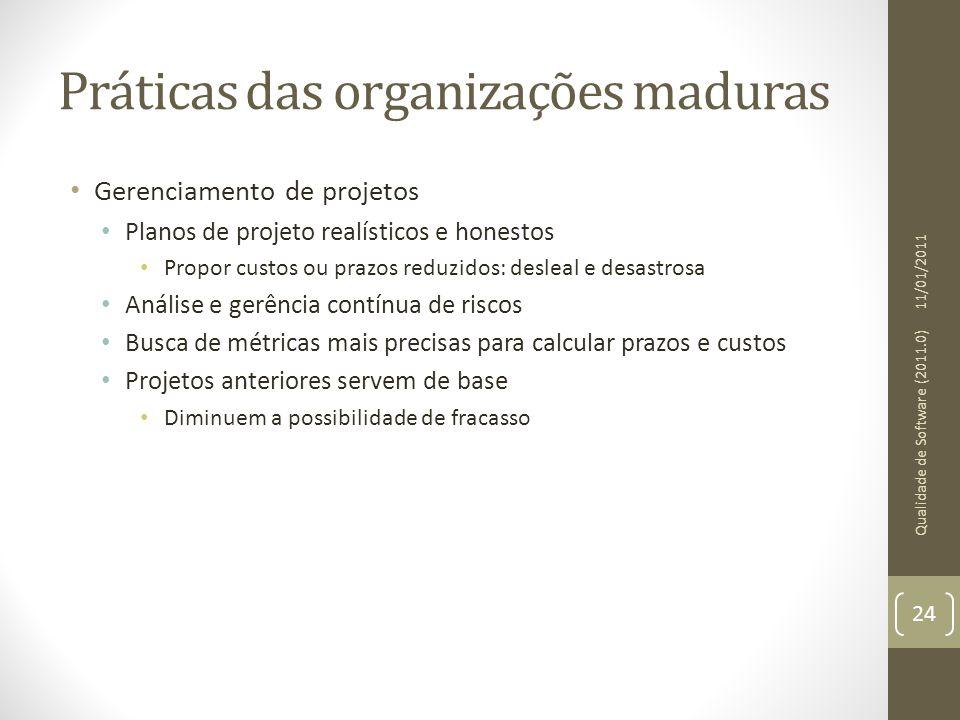 Práticas das organizações maduras Gerenciamento de projetos Planos de projeto realísticos e honestos Propor custos ou prazos reduzidos: desleal e desa