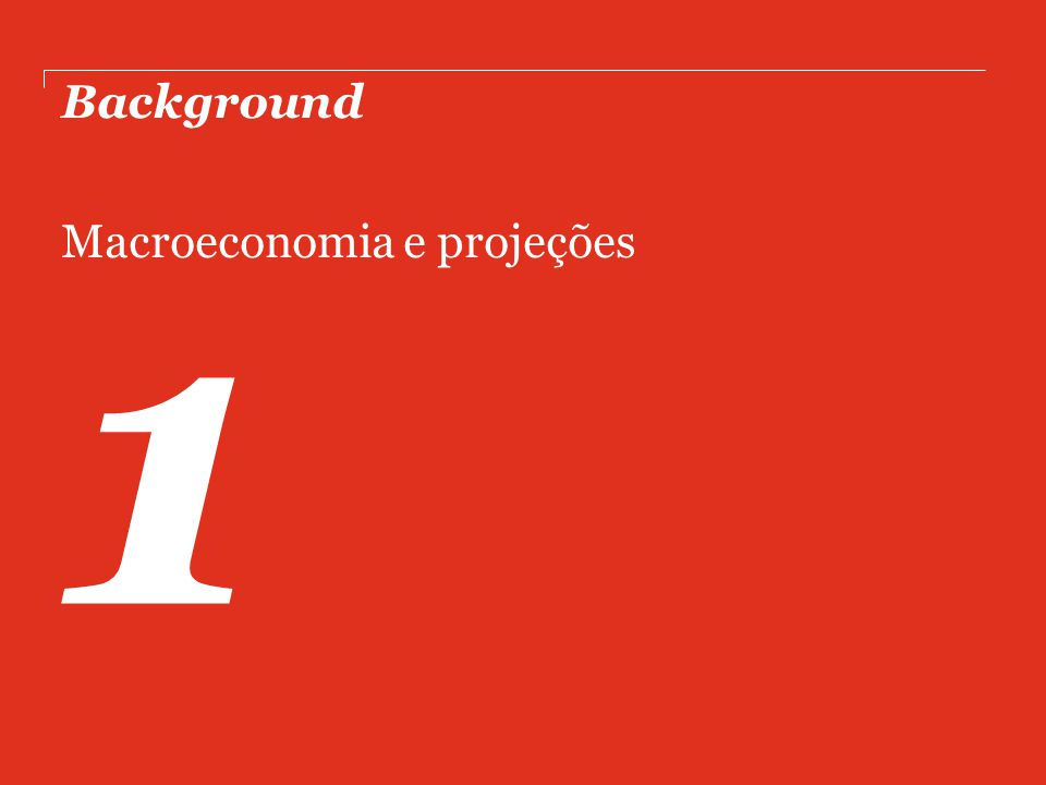 Background Macroeconomia e projeções 1