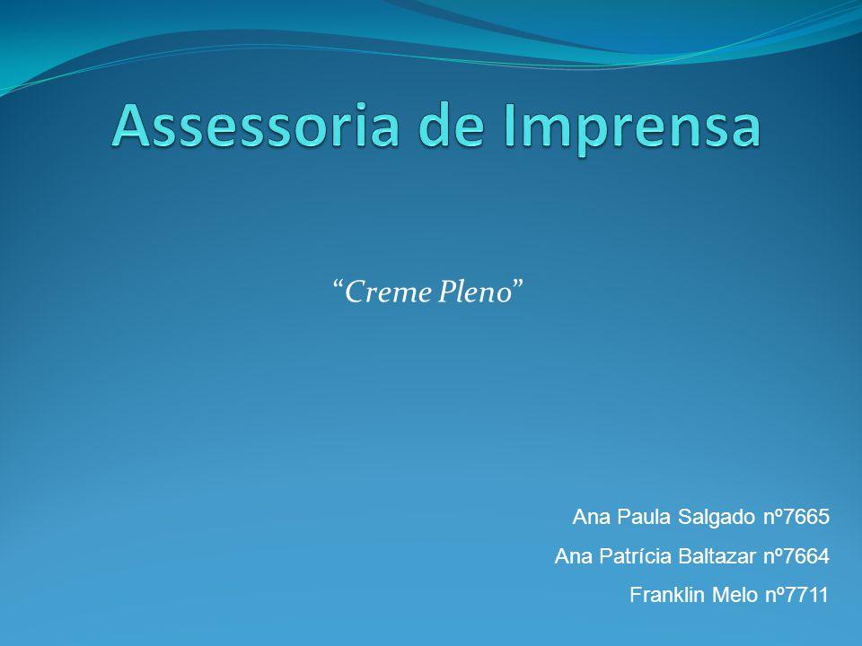Creme Pleno Ana Paula Salgado nº7665 Ana Patrícia Baltazar nº7664 Franklin Melo nº7711