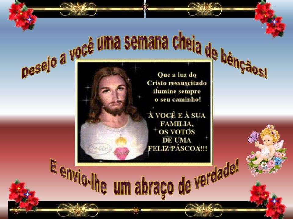 Mas sobretudo, desejo que, quando todos se reunirem para celebrar o nascimento de Cristo, você receba do céu todas as bênçãos. E que estas bênçãos se