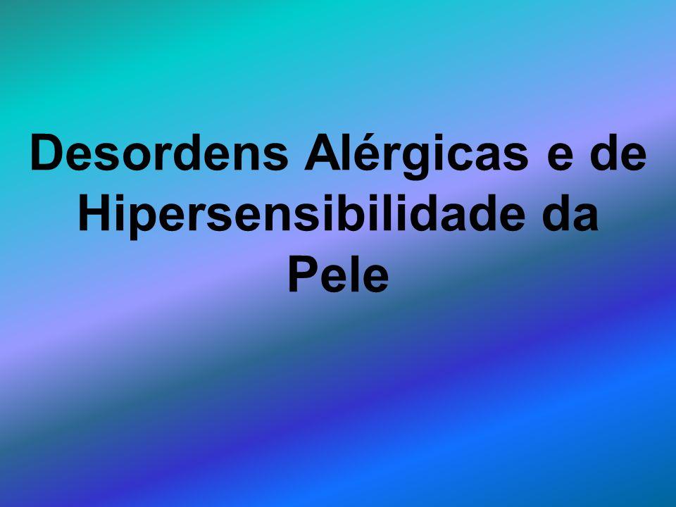 Desordens Alérgicas e de Hipersensibilidade da Pele