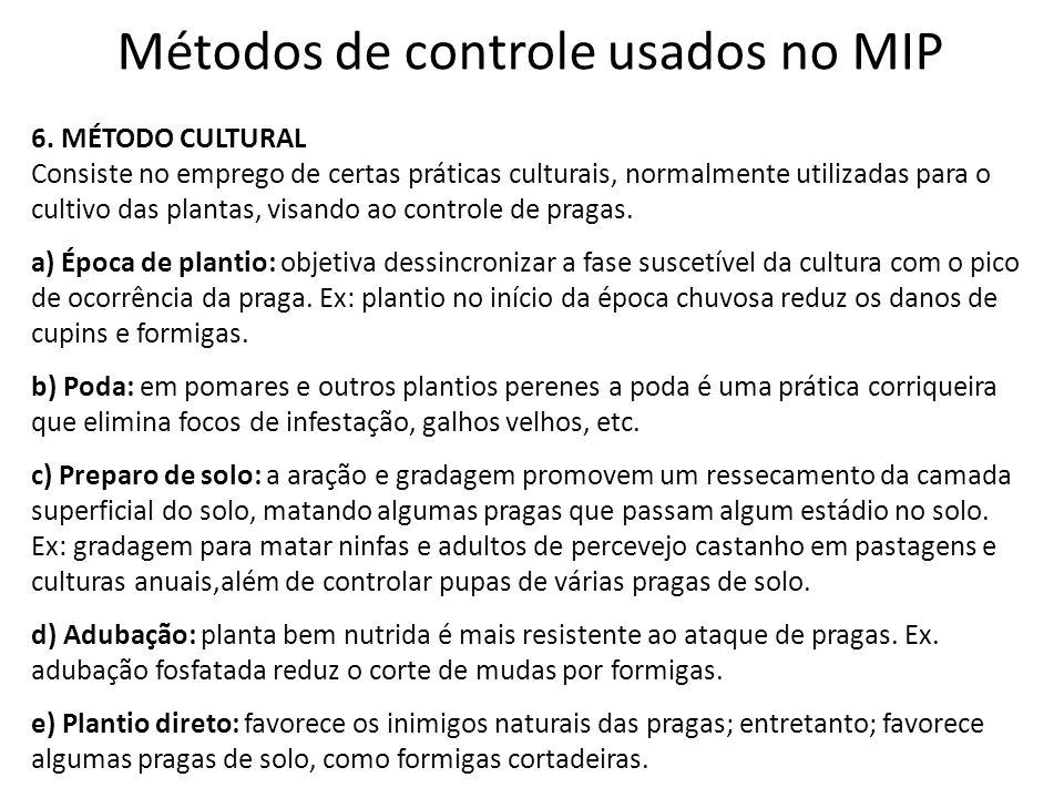 Métodos de controle usados no MIP 6. MÉTODO CULTURAL Consiste no emprego de certas práticas culturais, normalmente utilizadas para o cultivo das plant