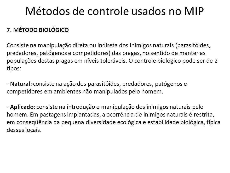 Métodos de controle usados no MIP 7. MÉTODO BIOLÓGICO Consiste na manipulação direta ou indireta dos inimigos naturais (parasitóides, predadores, pató
