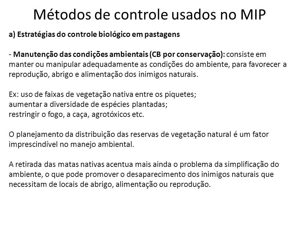 Métodos de controle usados no MIP a) Estratégias do controle biológico em pastagens - Manutenção das condições ambientais (CB por conservação): consis