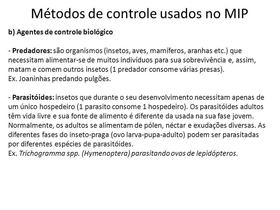 Métodos de controle usados no MIP b) Agentes de controle biológico - Predadores: são organismos (insetos, aves, mamíferos, aranhas etc.) que necessita