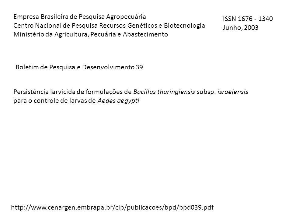 http://www.cenargen.embrapa.br/clp/publicacoes/bpd/bpd039.pdf Boletim de Pesquisa e Desenvolvimento 39 Persistência larvicida de formulações de Bacill