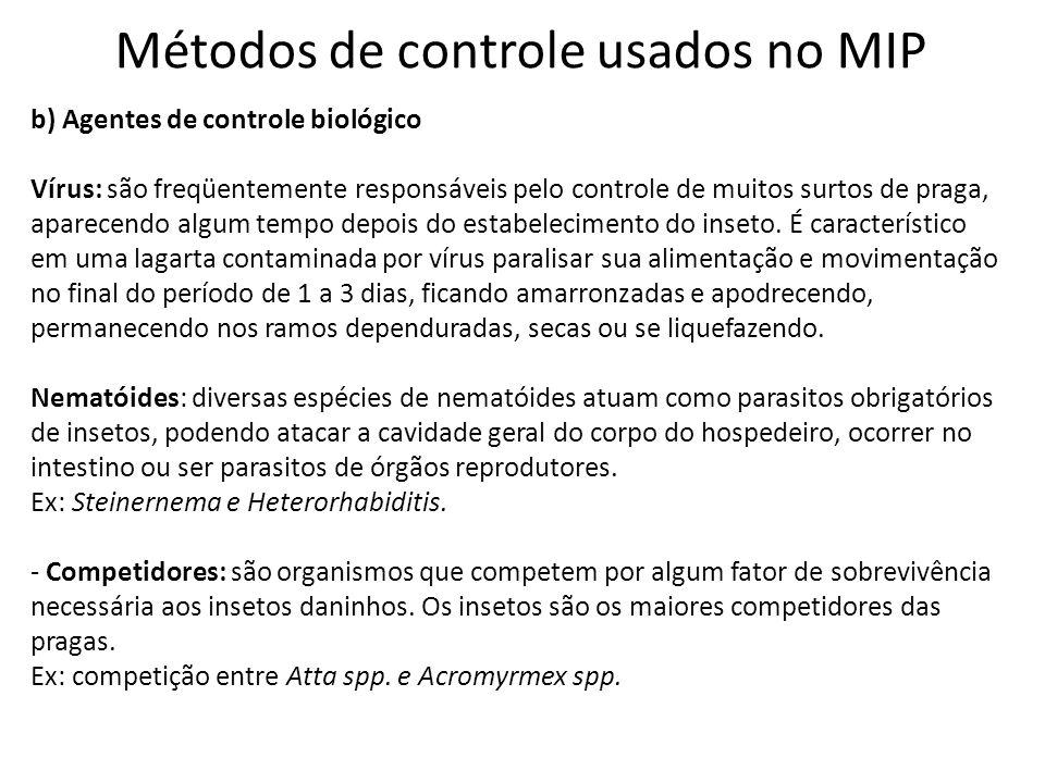 Métodos de controle usados no MIP b) Agentes de controle biológico Vírus: são freqüentemente responsáveis pelo controle de muitos surtos de praga, apa