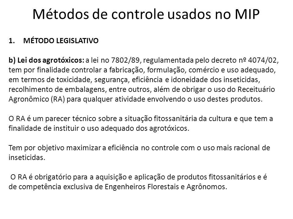 Métodos de controle usados no MIP 1.MÉTODO LEGISLATIVO b) Lei dos agrotóxicos: a lei no 7802/89, regulamentada pelo decreto nº 4074/02, tem por finali