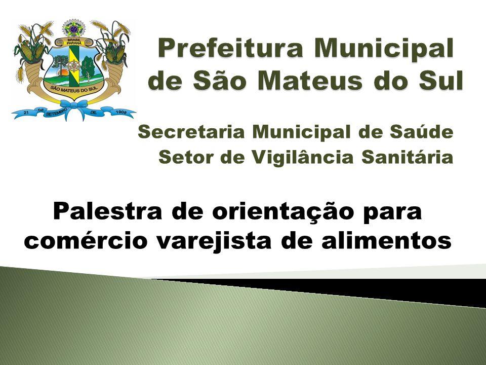 Secretaria Municipal de Saúde Setor de Vigilância Sanitária Palestra de orientação para comércio varejista de alimentos