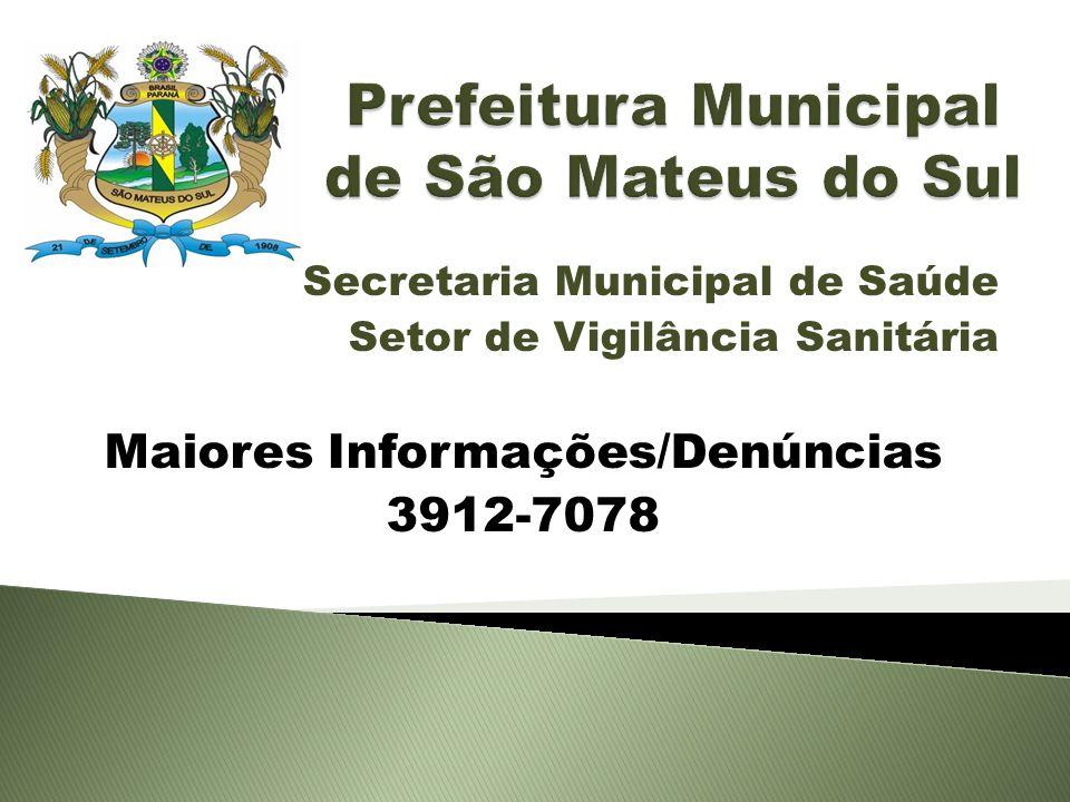 Secretaria Municipal de Saúde Setor de Vigilância Sanitária Maiores Informações/Denúncias 3912-7078