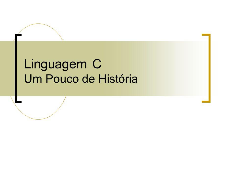 Linguagem C Um Pouco de História