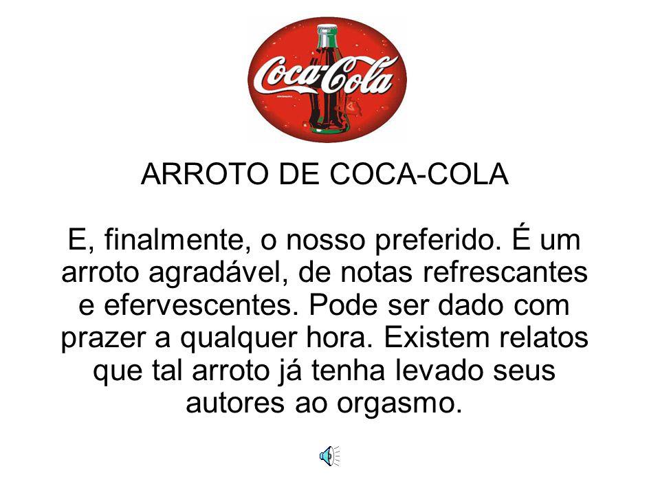 ARROTO DE COCA-COLA E, finalmente, o nosso preferido.